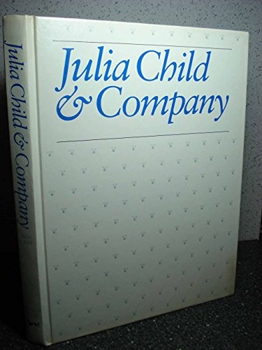 Julia Child & Company (SIGNED by Julia & Paul)