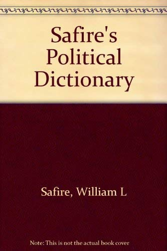 Safire's Political Dictionary: William L Safire