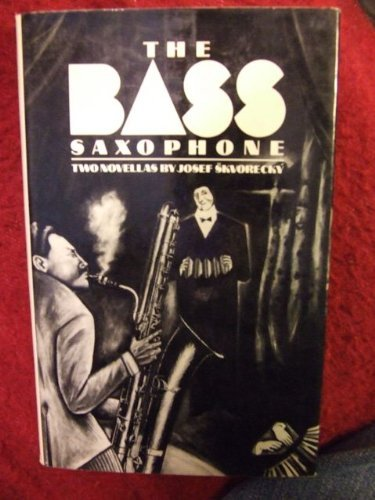 The Bass Saxophone: Two Novellas (First Edition)