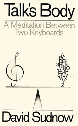 9780394502700: Talk's body: A meditation between two keyboards