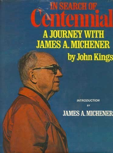 In Search of Centennial: A Journey with James A. Michener: Kings, John