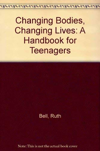 9780394503042: Changing Bodies, Changing Lives: A Handbook for Teenagers