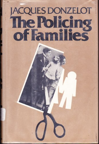 DONZELOT THE POLICING OF FAMILIES PDF