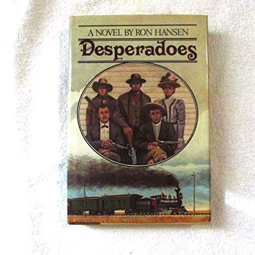 Desperadoes: Hansen, Ron (signed)