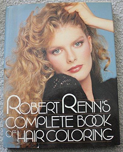9780394503707: Robert Renn's Complete Book of Hair Coloring