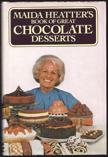 Maida Heatter's Book of Great Chocolate Desserts: Heatter, Maida