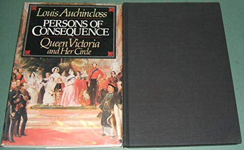 Persons of Consequence : Queen Victoria & Her Circle (SIGNED): Auchincloss, Louis