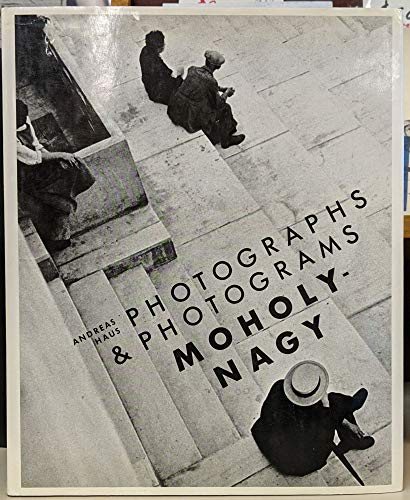 Moholy-Nagy: Photographs and Photograms: Haus, Andreas