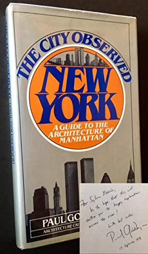 The City Observed: New York A Guide to the Architecture of Manhattan: Goldberger, Paul