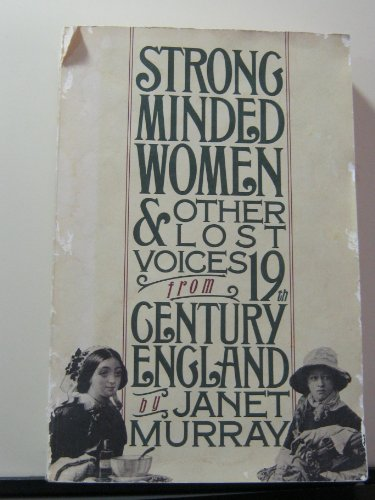Strong-Minded Women and Other Lost Voices from: Murray, Janet Horowitz