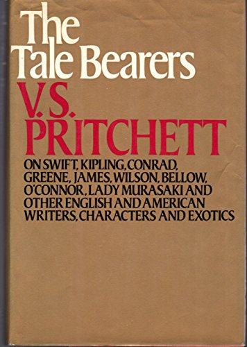 The tale bearers: Literary essays: Pritchett, V. S