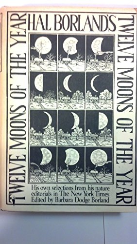9780394504964: Hal Borland's: Twelve Moons of the Year