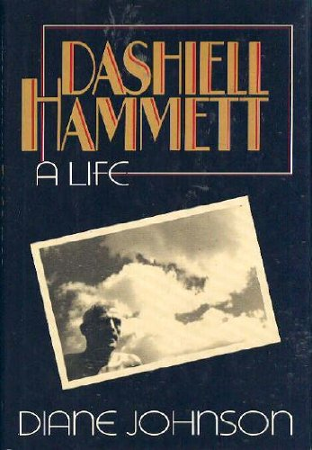 Dashiell Hammett, a Life: Johnson, Diane