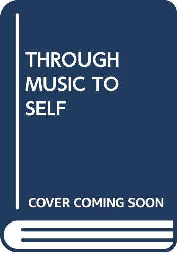 Through Music to the Self: Hamel, Peter Michael
