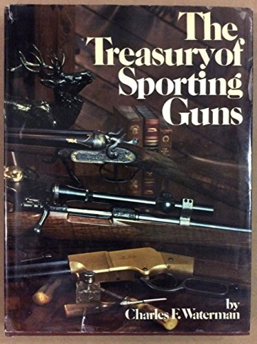 The Treasury of Sporting Guns (0394505352) by Charles F. Waterman