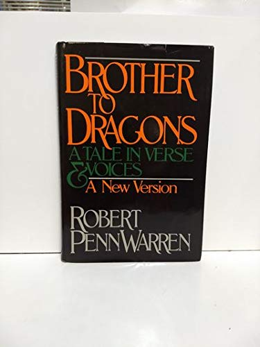 Brother to Dragons: A Tale in Verse and Voices. A New Version: Warren, Robert Penn