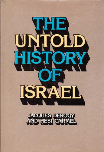 The Untold History of Israel (originally published in French as Histoire Secrete d'Israel, 1917 -...