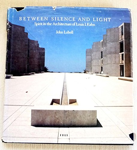 9780394506258: Between Silence and Light : Spirit in the Architecture of Louis I. Kahn