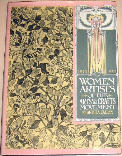 WOMEN ARTISTS OF THE ARTS & CRAFTS MOVEMENT.: Callen, Anthea.