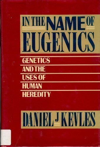9780394507026: In the Name of Eugenics: Genetics and the Uses of Human Heredity