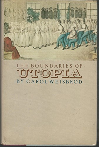BOUNDARIES OF UTOPIA, THE: Weisbrod, Carol