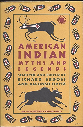 AMERICAN INDIAN MYTHS AND LEGE (Pantheon fairy tale & folklore library): Erdoes, Richard