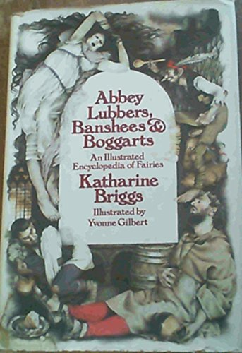 9780394508061: Abbey Lubbers, Banshees, & Boggarts: An Illustrated Encyclopedia of Fairies