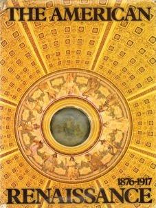 The American Renaissance 1876-1917: Wilson, Richard Guy;