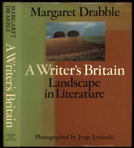 A Writer's Britain, Landscape in Literature [signed]: Drabble, Margaret