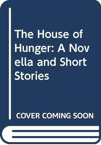 The House of Hunger: A Novella and Short Stories: Marechera, Dambudzo