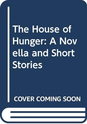 9780394508320: The House of Hunger: A Novella and Short Stories