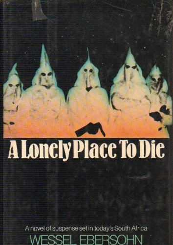 A lonely place to die: A novel of suspense: Ebersohn, Wessel