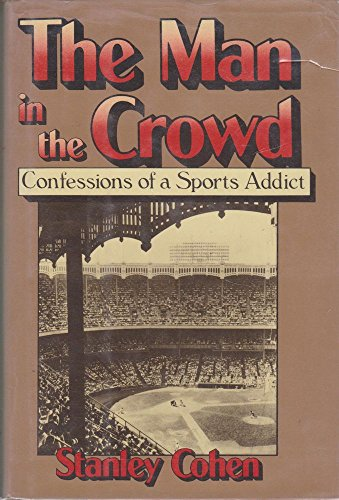 9780394508757: Title: The man in the crowd Confessions of a sports addic