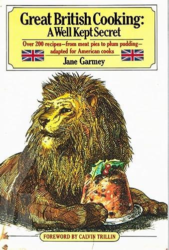 Great British Cooking: A Well-Kept Secret: Jane Garmey; Foreword-Calvin