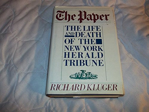 9780394508771: The Paper: The Life and Death of the New York Herald Tribune