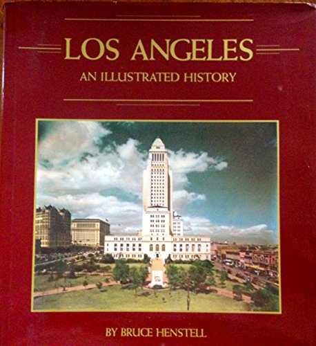LOS ANGELES: AN ILLUSTRATED HISTORY.