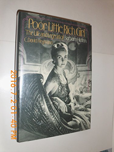 9780394509426: Poor Little Rich Girl: The Life and Legend of Barbara Hutton