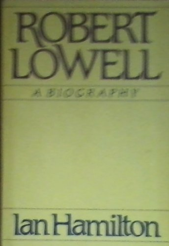 Robert Lowell, A Biography