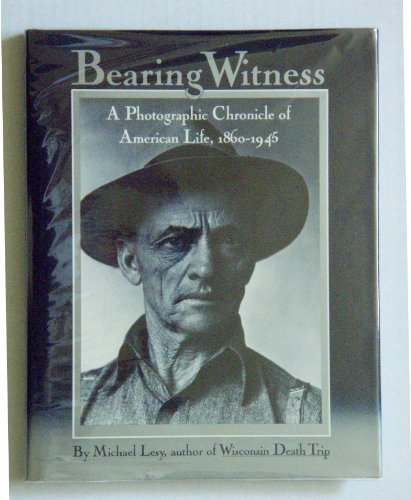 Bearing Witness (0394509676) by Michael Lesy