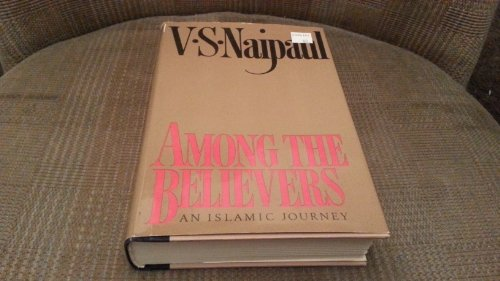 Among the Believers: V.S. Naipaul