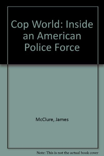 9780394510071: Cop World: Inside an American Police Force