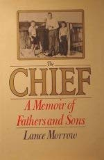 The Chief A Memoir of Fathers and Sons: Morrow, Lance *SIGNED by author*