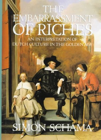 9780394510750: The Embarrassment of Riches: An Interpretation of Dutch Culture in the Golden Age