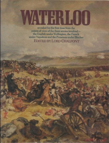 Waterloo: Battle of Three Armies. Three Accounts: Anglo-Dutch; French; Prussian.: Lord Chalfont (ed...