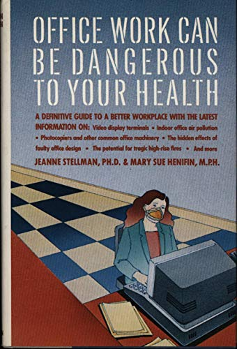 9780394511603: Office Work Can Be Dangerous to Your Health : A Handbook of Office Health and Safety Hazards and What You Can Do About Them