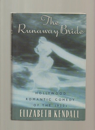 9780394511870: The Runaway Bride: Hollywood Romantic Comedy of the 1930's