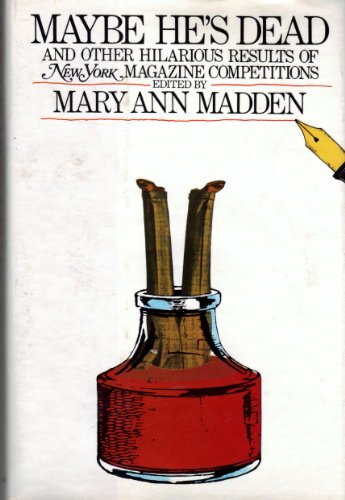 Maybe He's Dead: And Other Hilarious Results: Editor-Mary Ann Madden