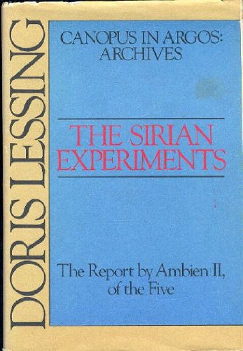 Canopus in Argos: Archives The Sirian Experiments the Report By Ambien II, of the Five: Lessing, ...