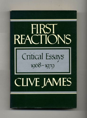 First reactions: Critical essays 1968-1979: James, Clive