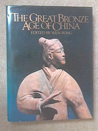 The Great Bronze Age of China: Fong, Wen